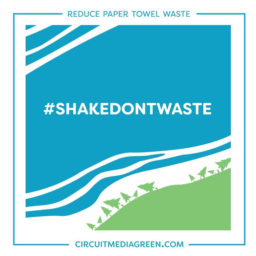 Shake Don't Waste, reduce paper towel waste