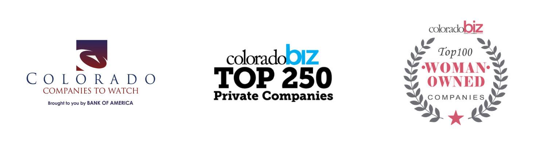 Colorado Companies to Watch / ColoradoBiz: Top 250 Private Companies / ColoradoBiz: Top 100 Woman Owned Companies